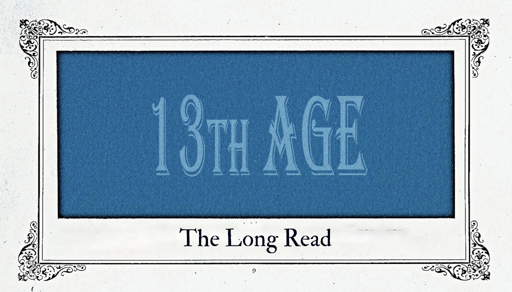 """A blue rectangle bordered by vintage page decorations. Faded text in the rectangle reads """"13th Age"""". Below, in an old serif font, is the title """"The Long Read""""."""